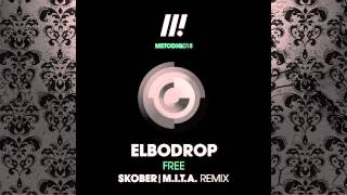 Elbodrop - Free (Skober Remix) [METODIQ] Video