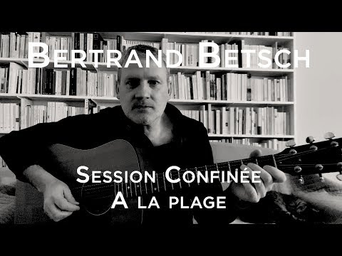Session Confinée #004 - Bertrand Betsch - A la nage