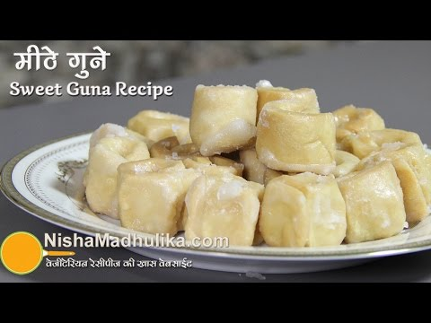 Sweet Guna Recipe, Meethe Guna Recipe – गणगौर रेसीपी
