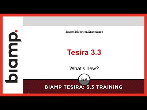 Biamp Tesira: Tesira 3.3 - What's new?