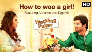How To Woo A Girl | Wedding Pullav