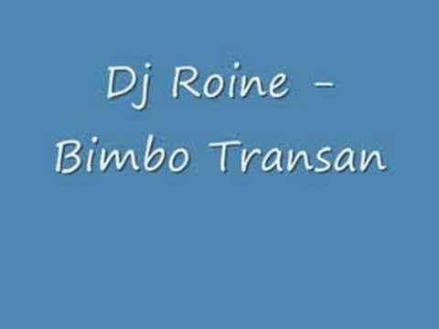 Roine - Dj Roine - Bimbo Transan.