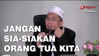 Video Jangan Sia Siakan Orang Tua Kita | Ustadz Adi Hidayat Lc MA MP3, 3GP, MP4, WEBM, AVI, FLV Februari 2019