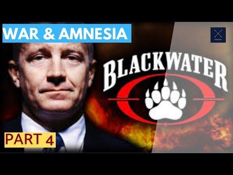 WAR & AMNESIA PART 4:  DARKNET OF MERCENARIES (Private Army, Erik Prince, leaked videos, Iraq War)
