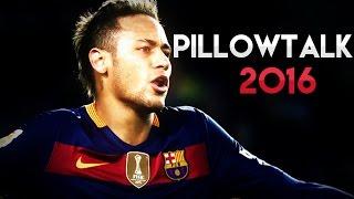 Neymar Jr ● Pillowtalk ● Skills & Goals 2016 HD, neymar, neymar Barcelona,  Barcelona, chung ket cup c1, Barcelona juventus