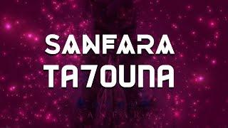 Sanfara - Ta7ouna | طاحونة