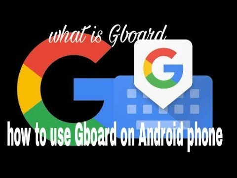 How To Use Google Gboard On Your Android Phone