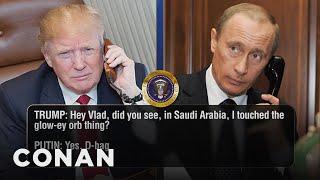 Video Trump Calls Putin To Discuss Orbs & Israel  - CONAN on TBS MP3, 3GP, MP4, WEBM, AVI, FLV April 2018