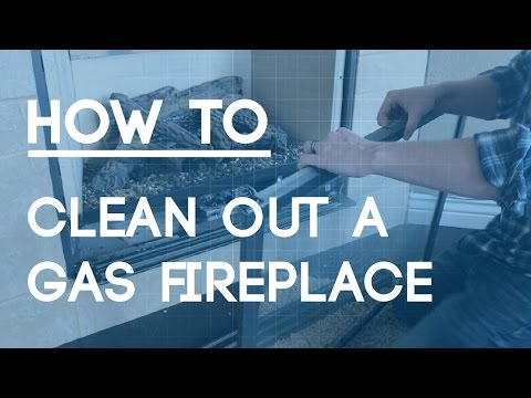 How to Clean a Gas Fireplace - Regular Maintenance to Keep Your Fireplace Looking Great