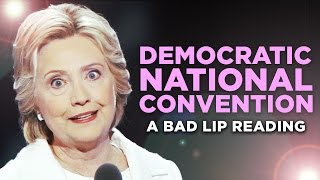 A moving look back at the 2016 Democratic National Convention.Like on Facebook! http://www.facebook.com/badlipreadingFollow on Twitter! http://twitter.com/badlipreading