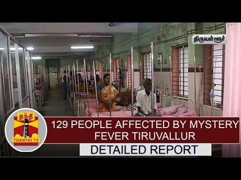 129-People-affected-by-mystery-fever-spreading-of-fever-being-intensified-at-Tiruvallur