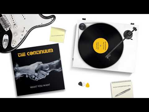 The Continuum - What You Want