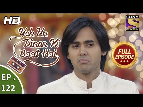 Yeh Un Dinon Ki Baat Hai - Ep 122 - Full Episode - 21st February, 2018