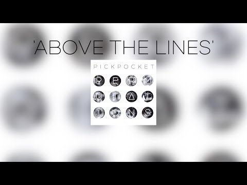 05. Above The Lines // Pickpocket - Permutations EP