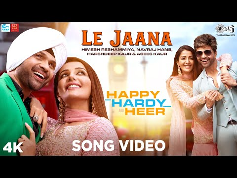 Le Jaana Official Song - Happy Hardy And Heer | Himesh Reshammiya, Navraj Hans, Harshdeep, Asees Kaur