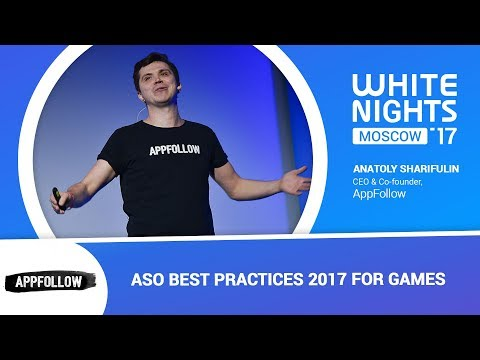 Anatoly Sharifulin (AppFollow) - ASO Best Practices 2017 for Games
