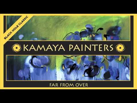 Kamaya Painters – Far From Over