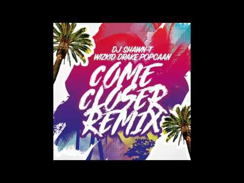 Download Wizkid - Come Closer (Remix) Ft. Drake, Popcaan, DJ Shawn-T MP3