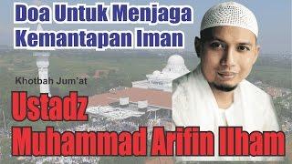 "Video Ceramah DahsyaT Ustadz Arifin Ilham ""Doa Untuk Menjaga Kemantapan Iman"" MP3, 3GP, MP4, WEBM, AVI, FLV September 2019"