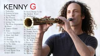 Kenny G - Kenny G Best Song || Kenny G  Greatest Hits