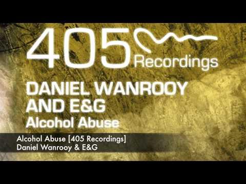 Daniel Wanrooy & E&G – Alcohol Abuse