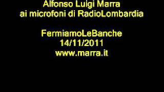 Marra a RadioLombardia:«MONTI DISTRUGGERA' L'ITALIA»