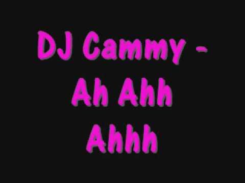 DJ Cammy - Ah Ahh Ahhh