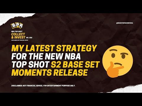 My strategy for S2 Base Set Moment Release for NBA Top Shot