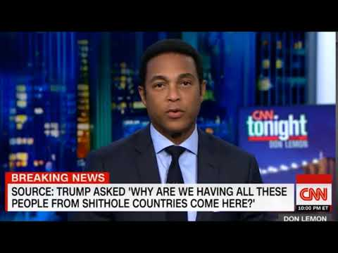 Don Lemon Asks About Immigration From Shithole Countries