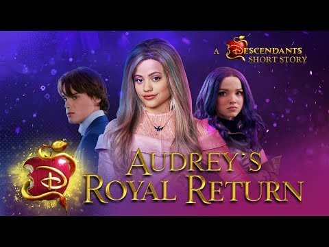 Audrey's Royal Return 💅🏼 I A Descendants Short Story | Descendants 3