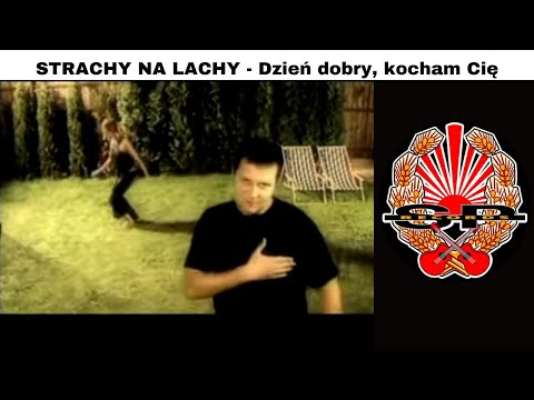Video STRACHY NA LACHY - Dzień dobry, kocham Cię [OFFICIAL VIDEO] download in MP3, 3GP, MP4, WEBM, AVI, FLV January 2017
