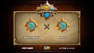 Surrender vs horo, game 1