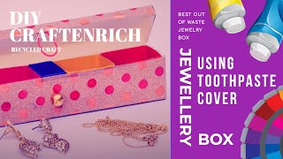 Best Out of Waste Jewelry Box using Toothpaste Cover | Recycled Craft | DIY Jewelry Box
