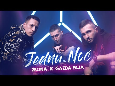 2Bona feat. Gazda Paja - Za jednu noc (OFFICIAL VIDEO)