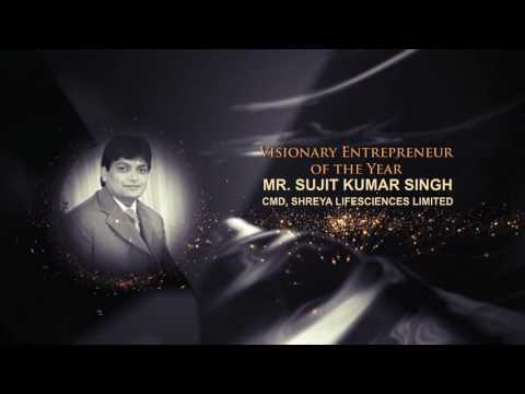 Visionary Entrepreneur of the Year - Sujit Singh, CMD, Shreya Life Sciences