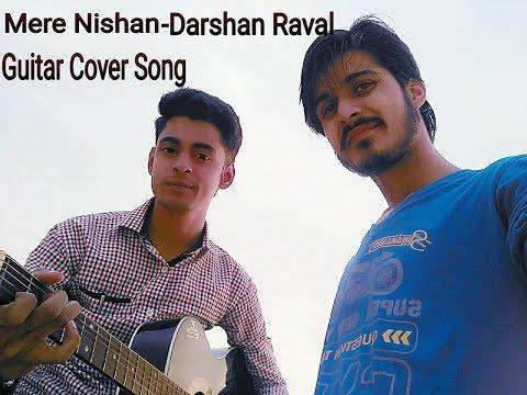 Video Mere Nishan- Darshan Raval | Guitar Cover by Vijay Singh & Sing by Abhi Mishra download in MP3, 3GP, MP4, WEBM, AVI, FLV January 2017