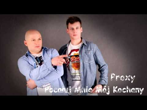 PROXY / ELIS - Pocałuj mnie mój kochany (audio)