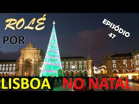 Episódio 47 - UM ROLÊ POR LISBOA NO NATAL!