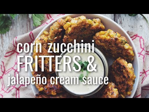 Corn Zucchini Fritters & JalapeÑo Cream Sauce | Hot For Food