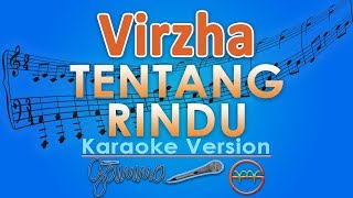 Video Virzha - Tentang Rindu (Karaoke Lirik Tanpa Vokal) by GMusic MP3, 3GP, MP4, WEBM, AVI, FLV Juni 2018
