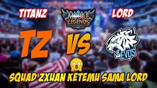 Video tz·zχuαи 小璐 Titanz SG Squad vs Evos Lord Squad Ini Ranked Rasa MSC MP3, 3GP, MP4, WEBM, AVI, FLV Oktober 2017