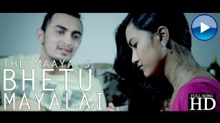 Exclusive - Bhetu Mayalai - The Maaya Band - Music Video (HD)