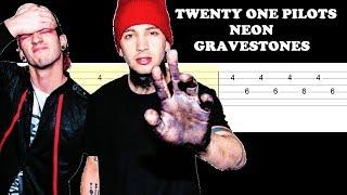 Twenty One Pilots - Neon Gravestones (Easy Guitar Tabs Tutorial)