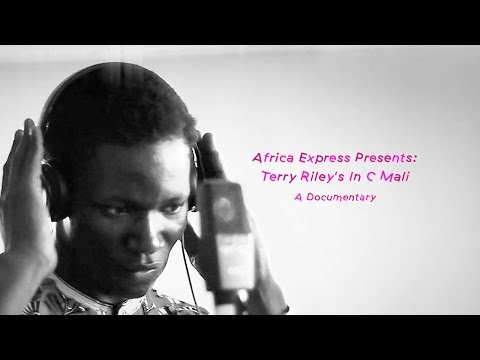 Africa Express Presents - Terry Riley's In C Mali