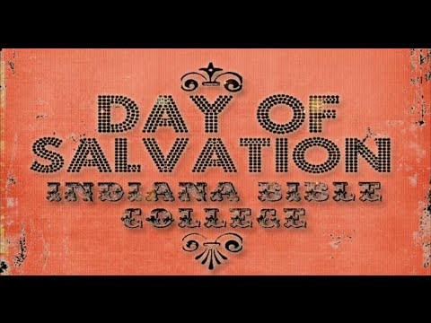 Say So | Day of Salvation | Indiana Bible College