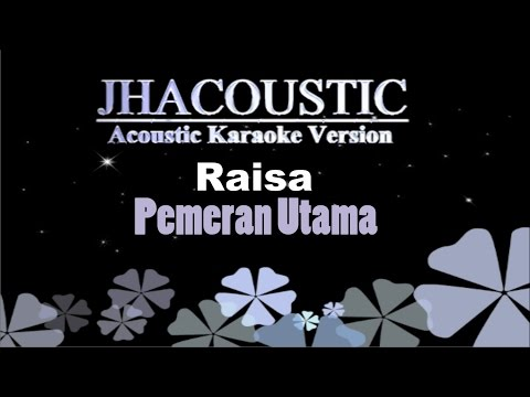 Raisa - Pemeran Utama (Acoustic Karaoke Version)