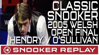 CLASSIC SNOOKER MATCH!! Stephen Hendry V Ronnie O'Sullivan - Welsh Open Final 2005