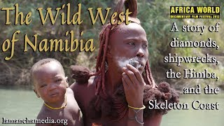 More info at http://www.lamanchamedia.org including extra clips. The Wild West of Nambia explores the great and eerie Skeleton...