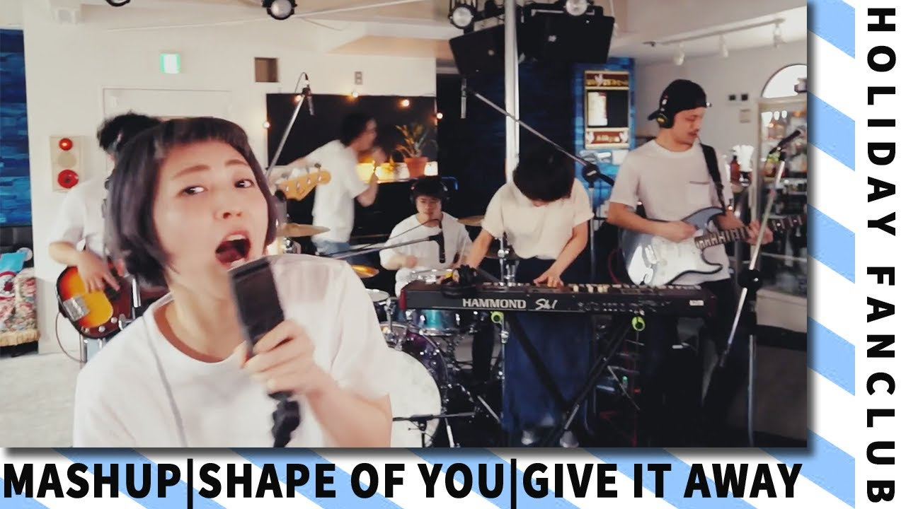 HOLIDAY FANCLUB - Shape of You (Ed Sheeran) x Give It Away (Red Hot Chili Peppers)