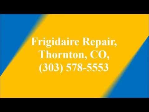 Frigidaire Repair, Thornton, CO, (303) 578-5553